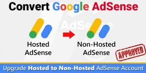 How to Convert AdSense Hosted Account to Non-Hosted Account