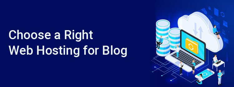 Choose a Right Web Hosting for Blog