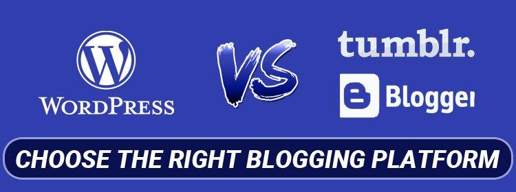 Choose the Right Blogging Platform