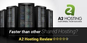 A2 Hosting Review 2021 – Always Faster than other Shared Hosting?