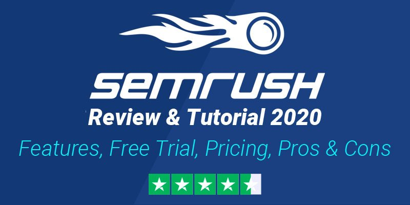 SEMrush Review 2020: Best SEO Tool for your Website Growth