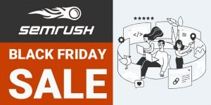SEMrush Black Friday Deals 2020 [Live] – 3 Amazing Offer (30% OFF)
